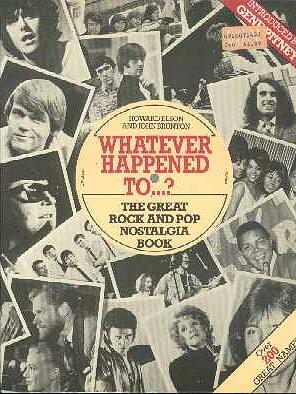 Whatever Happened To...? The Great Rock And Pop Nostalgia Book